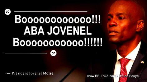 Haiti Moun OKAP di Booooo, Aba President Jovenel Moise!