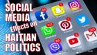 Social Media Effects On Haitian Politics