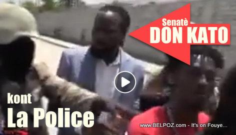 Haiti: Senateur Don Kato vs. La Police