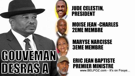 Haiti - Nouvo Gouvernemt DERAS a: Jude Celestin President, Moise JC, Maryse Membre, Pere Eternel Premier Ministre