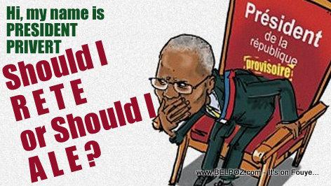 Haiti - 14 Juin 2016 - Eske President Privert dwe RETE oswa ALE?
